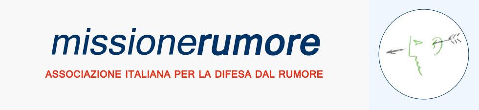 Missione Rumore - Associazione italiana per la difesa dal rumore